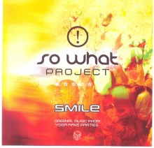 "So What Project ""Smile"""